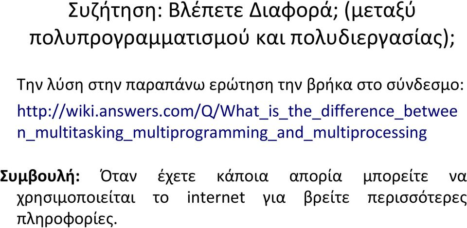 com/q/what_is_the_difference_betwee n_multitasking_multiprogramming_and_multiprocessing