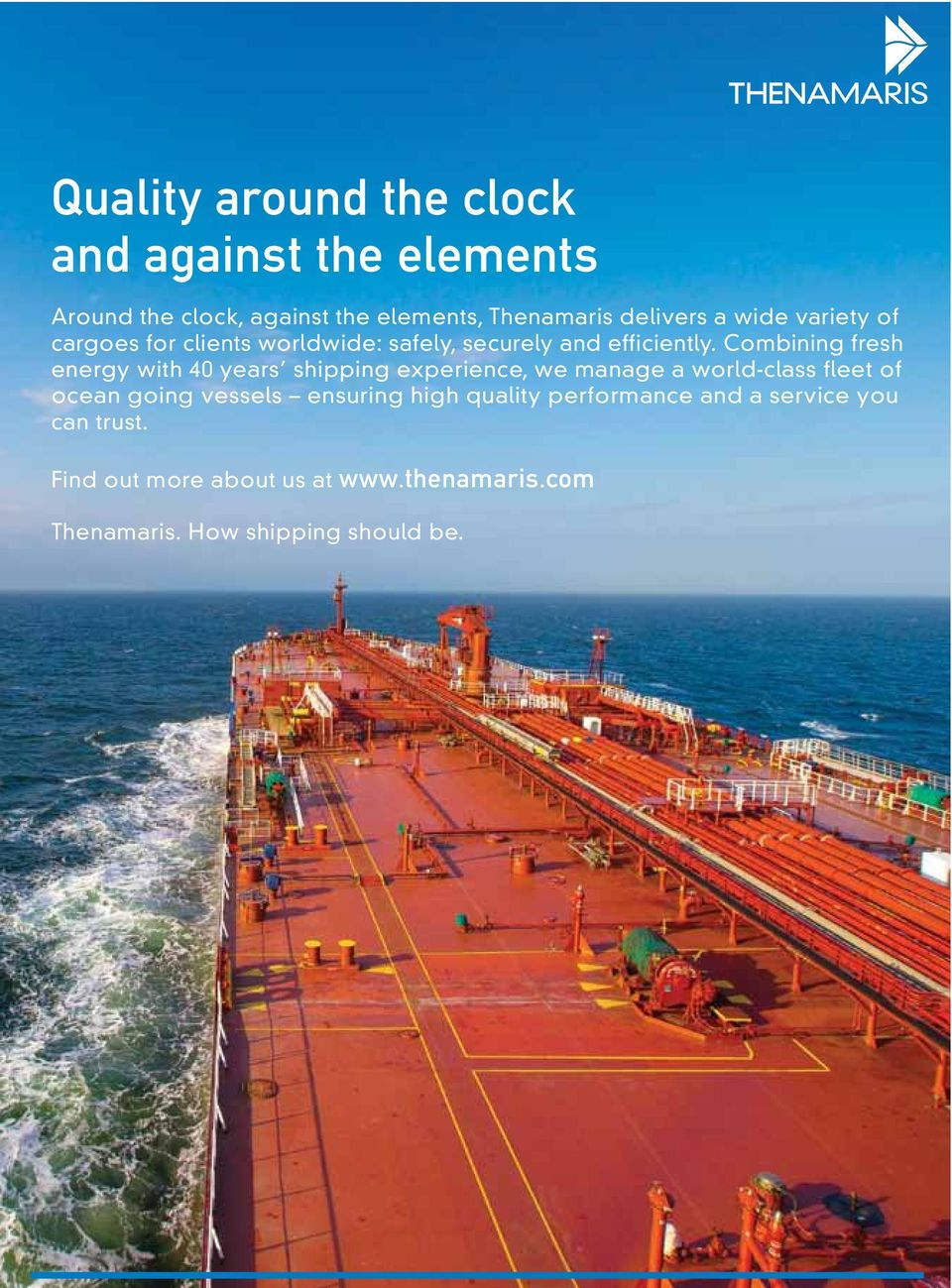Combining fresh energy with 40 years shipping experience, we manage a world-class fleet of ocean going vessels