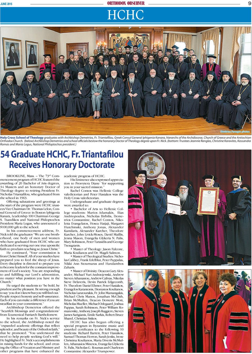 (below) Archbishop Demetrios and school officials bestow the honorary Doctor of Theology degree upon Fr. Nick.