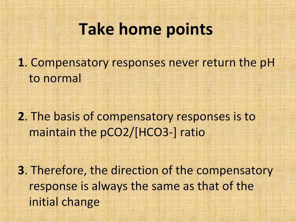 The basis of compensatory responses is to maintain the