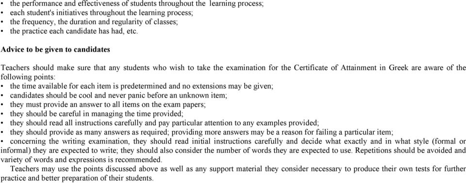 Advice to be given to candidates Teachers should make sure that any students who wish to take the examination for the Certificate of Attainment in Greek are aware of the following points: the time