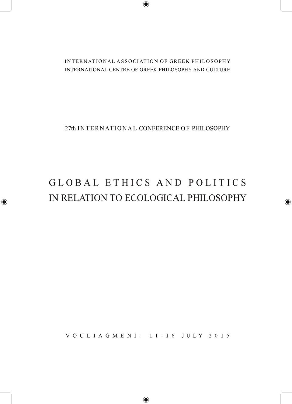 CONFERENCE O F PHILOSOPHY GLOBAL ETHICS AND POLITICS IN RELATION