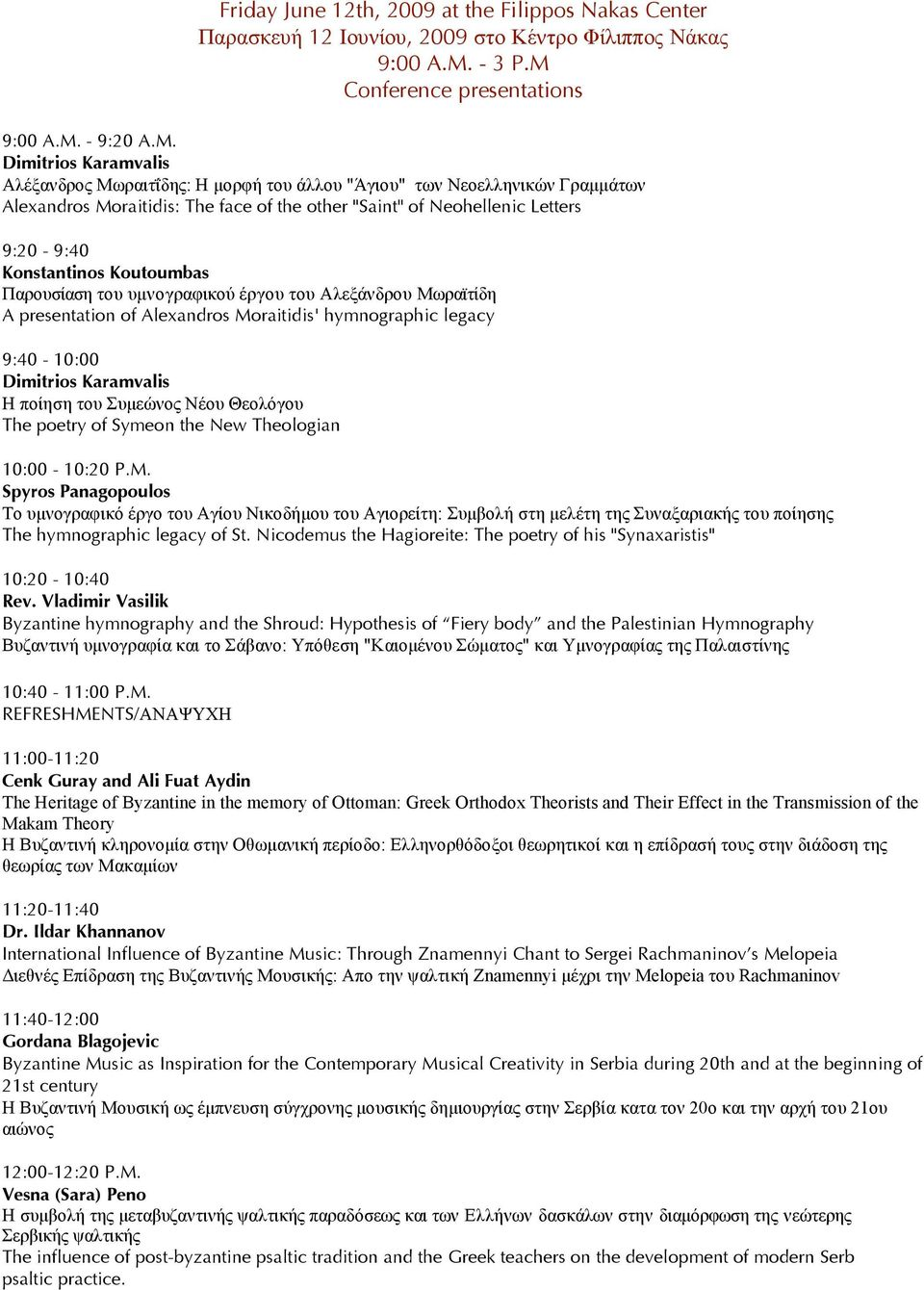 Conference presentations 9:00 A.M.