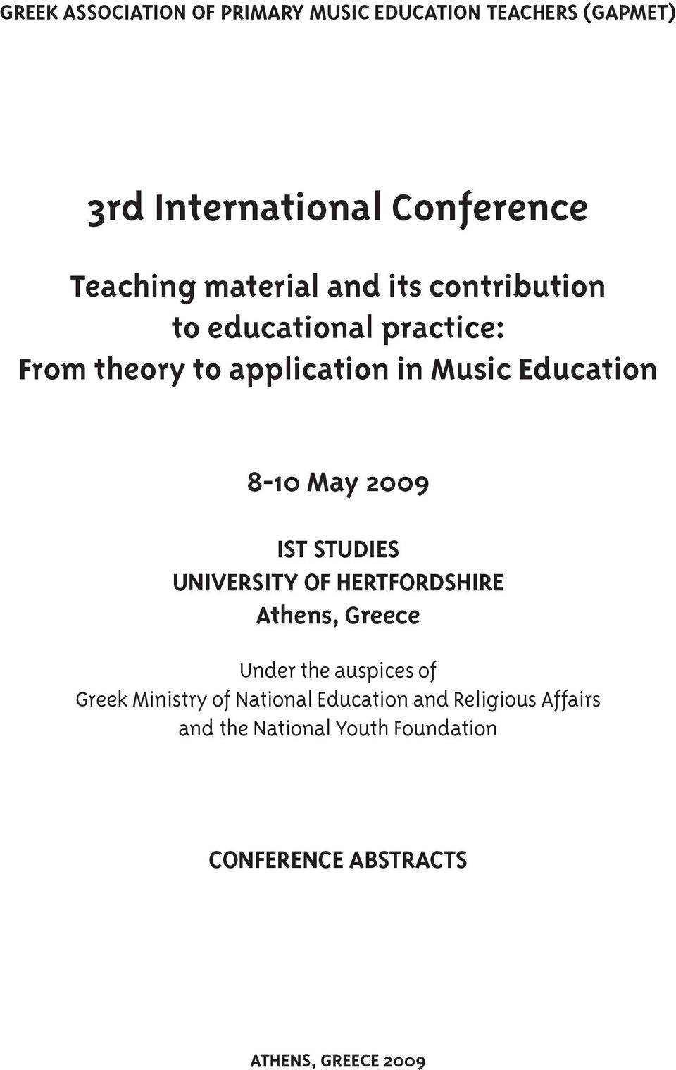 May 2009 IST STUDIES UNIVERSITY OF HERTFORDSHIRE Athens, Greece Under the auspices of Greek Ministry of