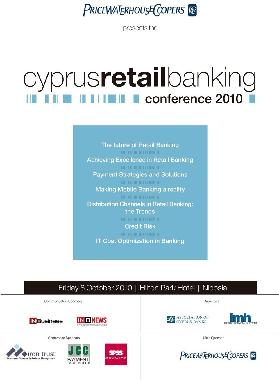 Distribution Channels in Retail Banking: the Trends Credit Risk IT Cost Optimization in Banking