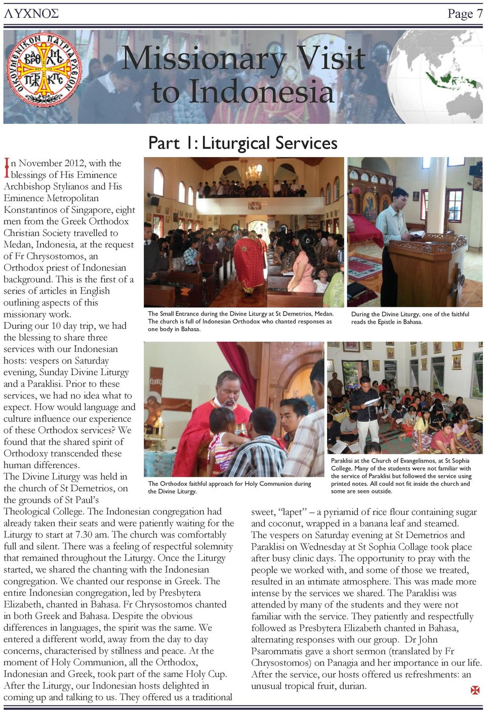 This is the first of a series of articles in English outlining aspects of this missionary work.