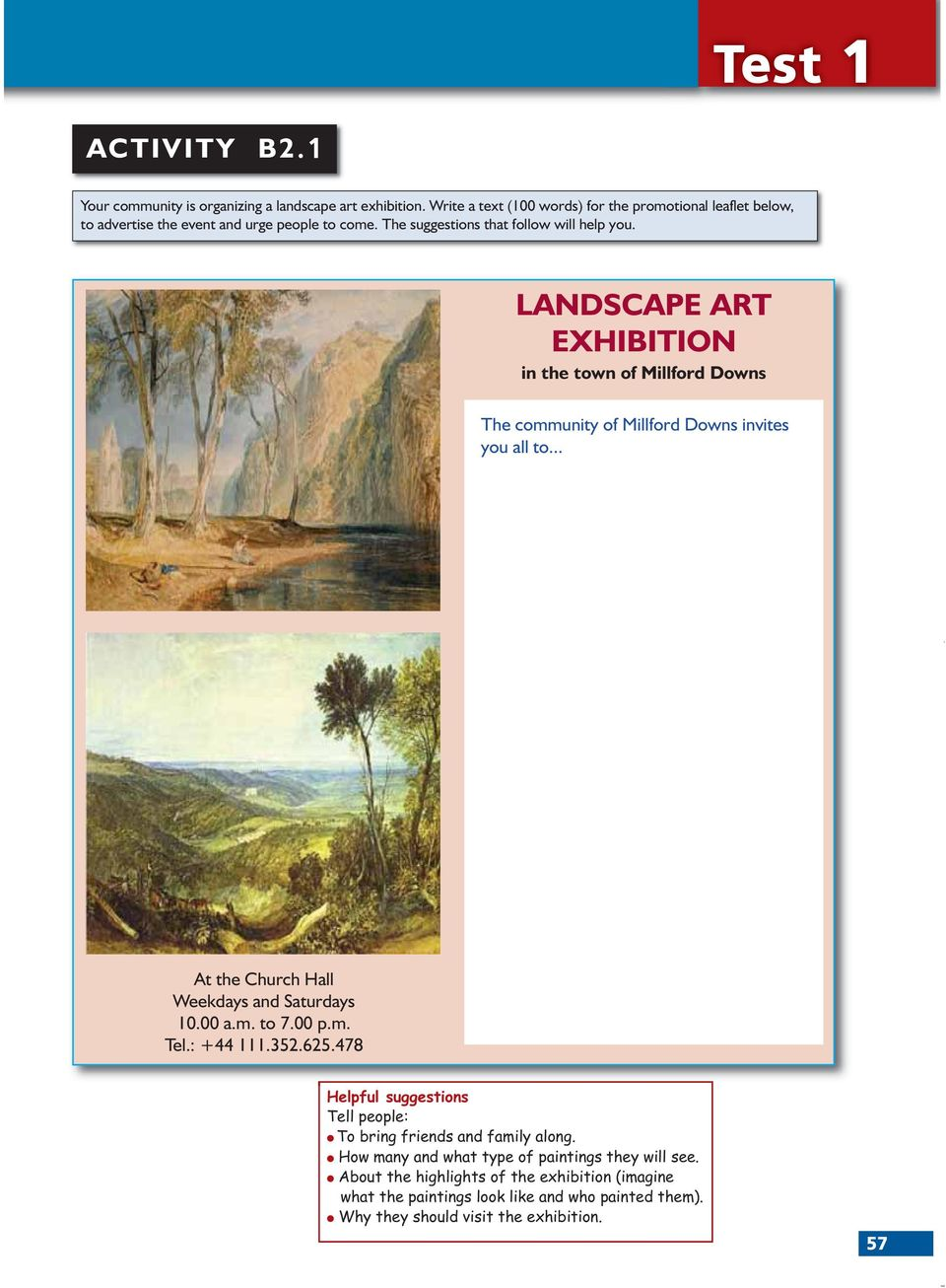 LANDSCAPE ART EXHIBITION in the town of Millford Downs The community of Millford Downs invites you all to... At the Church Hall Weekdays and Saturdays 10.00 a.m. to 7.00 p.