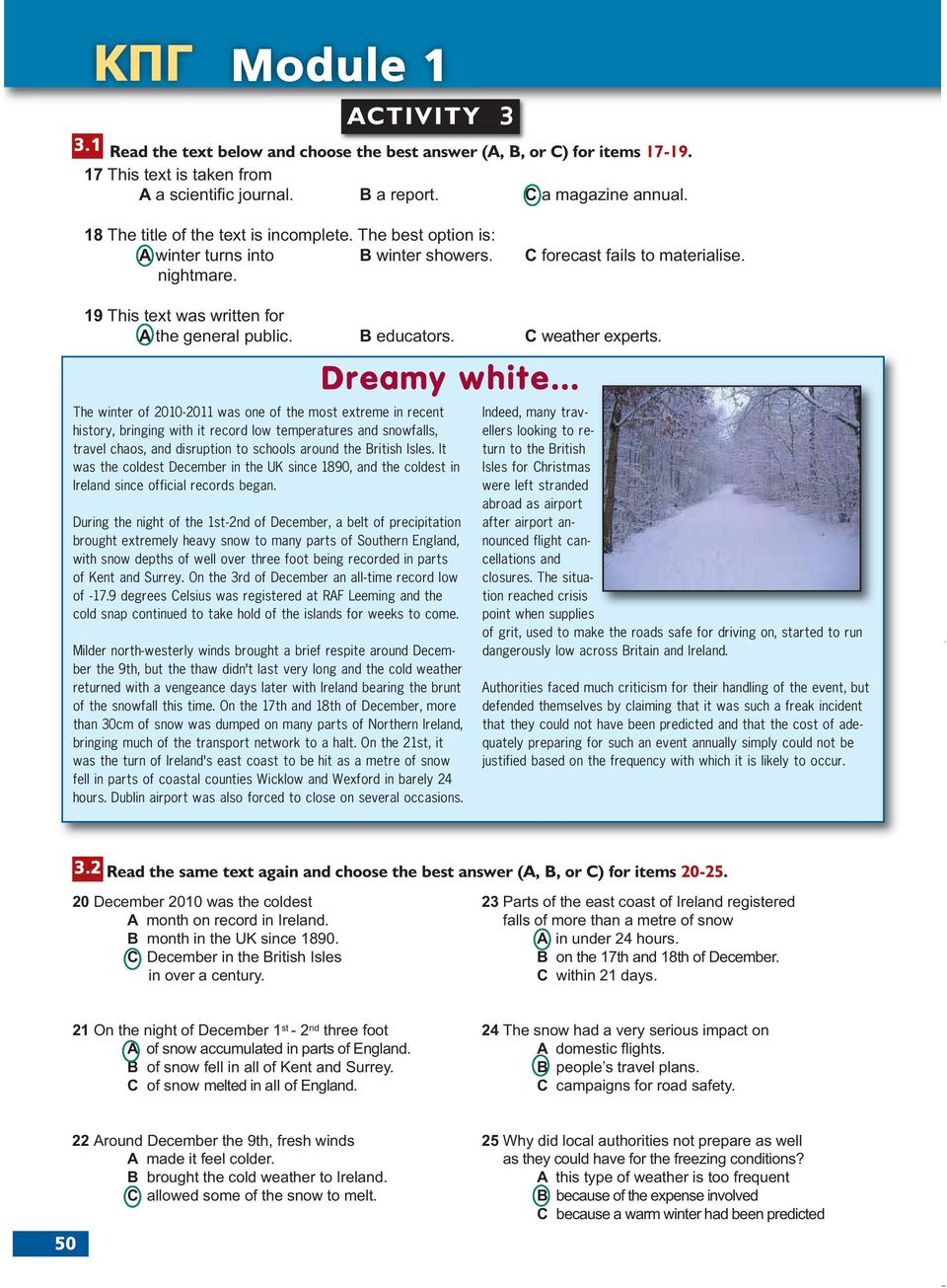 B educators. C weather experts. Dreamy white.