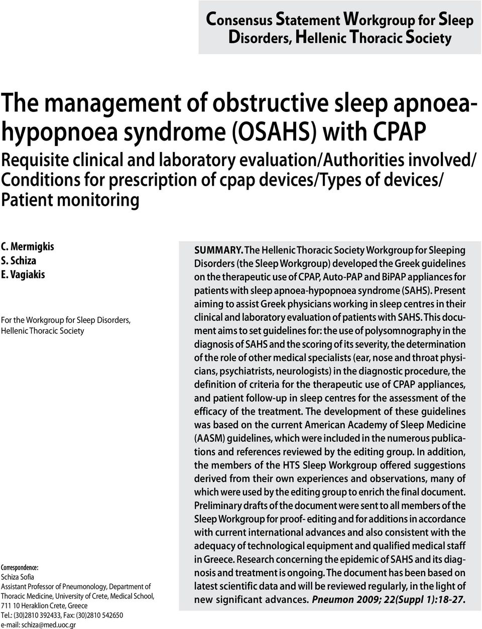 Vagiakis For the Workgroup for Sleep Disorders, Hellenic Thoracic Society Correspondence: Schiza Sofia Assistant Professor of Pneumonology, Department of Thoracic Medicine, University of Crete,
