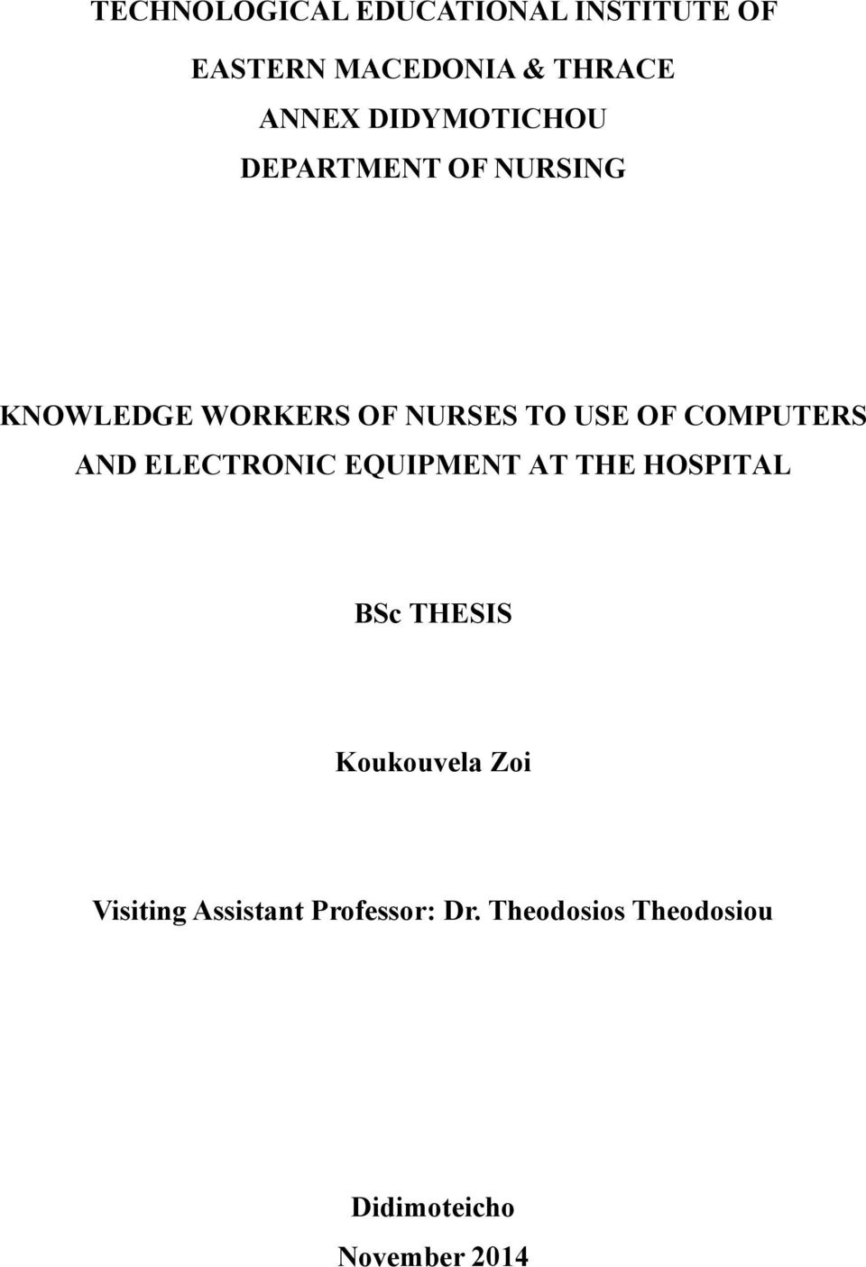 COMPUTERS AND ELECTRONIC EQUIPMENT AT THE HOSPITAL BSc THESIS Koukouvela