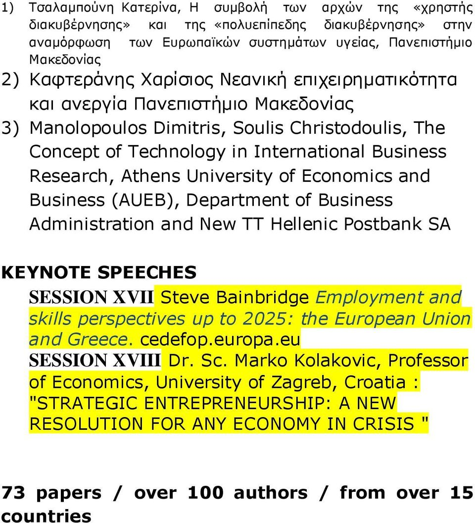 of Economics and Business (AUEB), Department of Business Administration and New TT Hellenic Postbank SA KEYNOTE SPEECHES SESSION XVII Steve Βainbridge Employment and skills perspectives up to 2025: