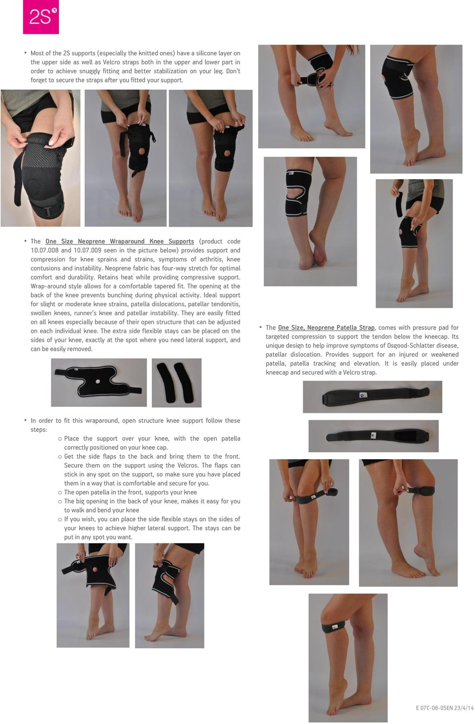 008 and 10.07.009 seen in the picture below) provides support and compression for knee sprains and strains, symptoms of arthritis, knee contusions and instability.