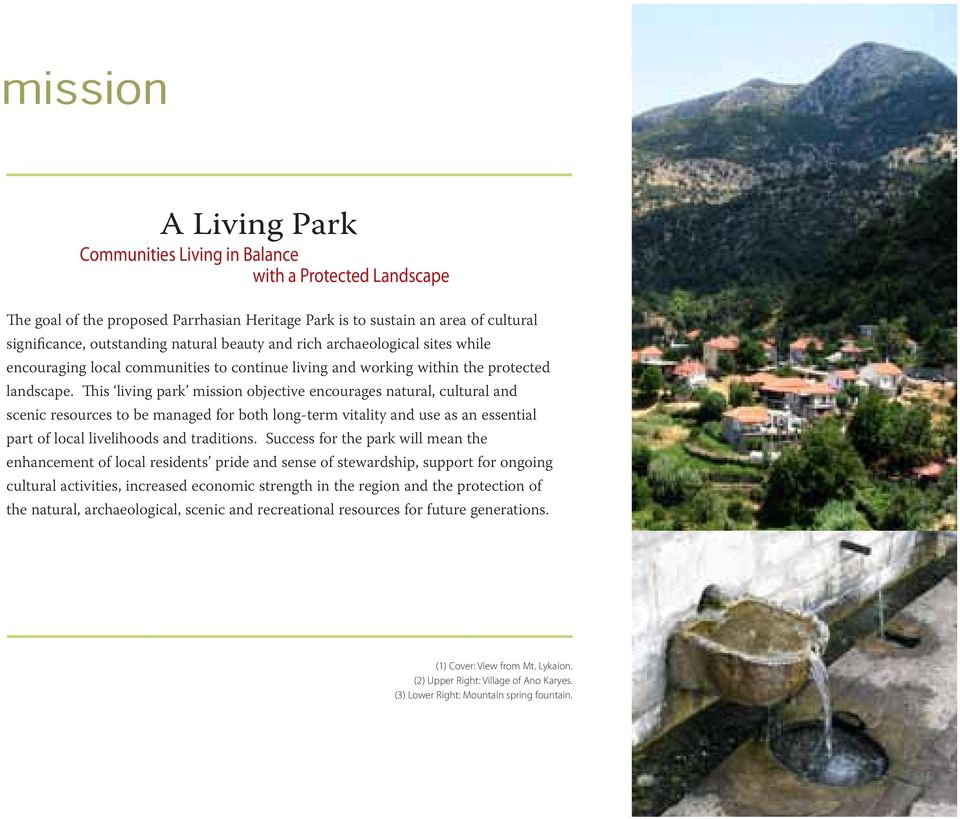 This living park mission objective encourages natural, cultural and scenic resources to be managed for both long-term vitality and use as an essential part of local livelihoods and traditions.