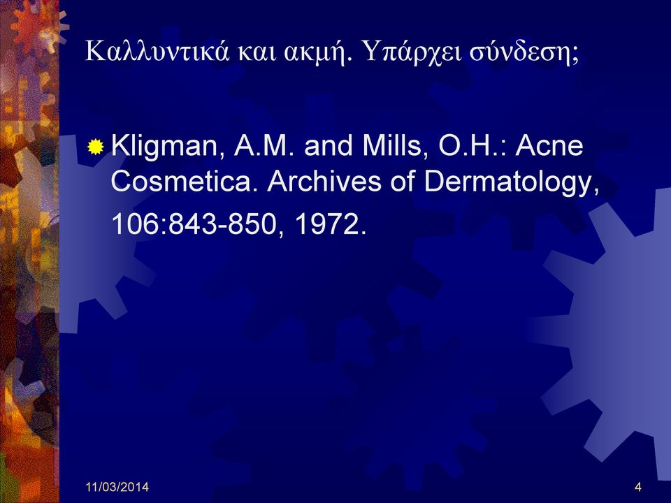 and Mills, O.H.: Acne Cosmetica.