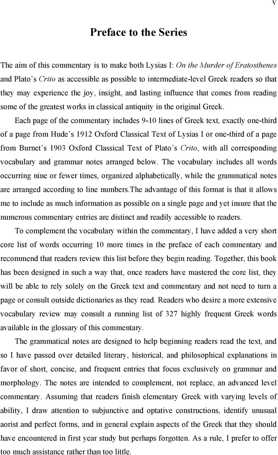 Each page of the commentary includes 9-10 lines of Greek text, exactly one-third of a page from Hude s 1912 Oxford Classical Text of Lysias I or one-third of a page from Burnet s 1903 Oxford