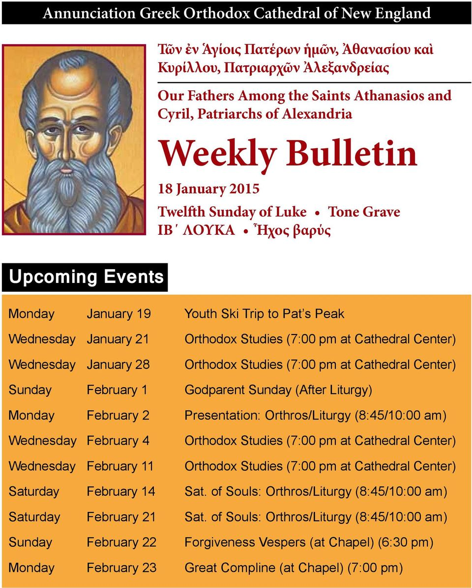 Orthodox Studies (7:00 pm at Cathedral Center) Orthodox Studies (7:00 pm at Cathedral Center) Sunday February 1 Godparent Sunday (After Liturgy) Monday February 2 Presentation: Orthros/Liturgy