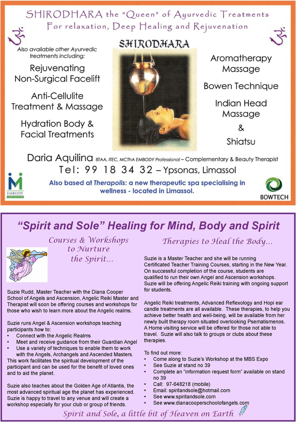 Suzie runs Angel & Ascension workshops teaching participants how to: Connect with the Angelic Realms Meet and receive guidance from their Guardian Angel Use a variety of techniques to enable them to