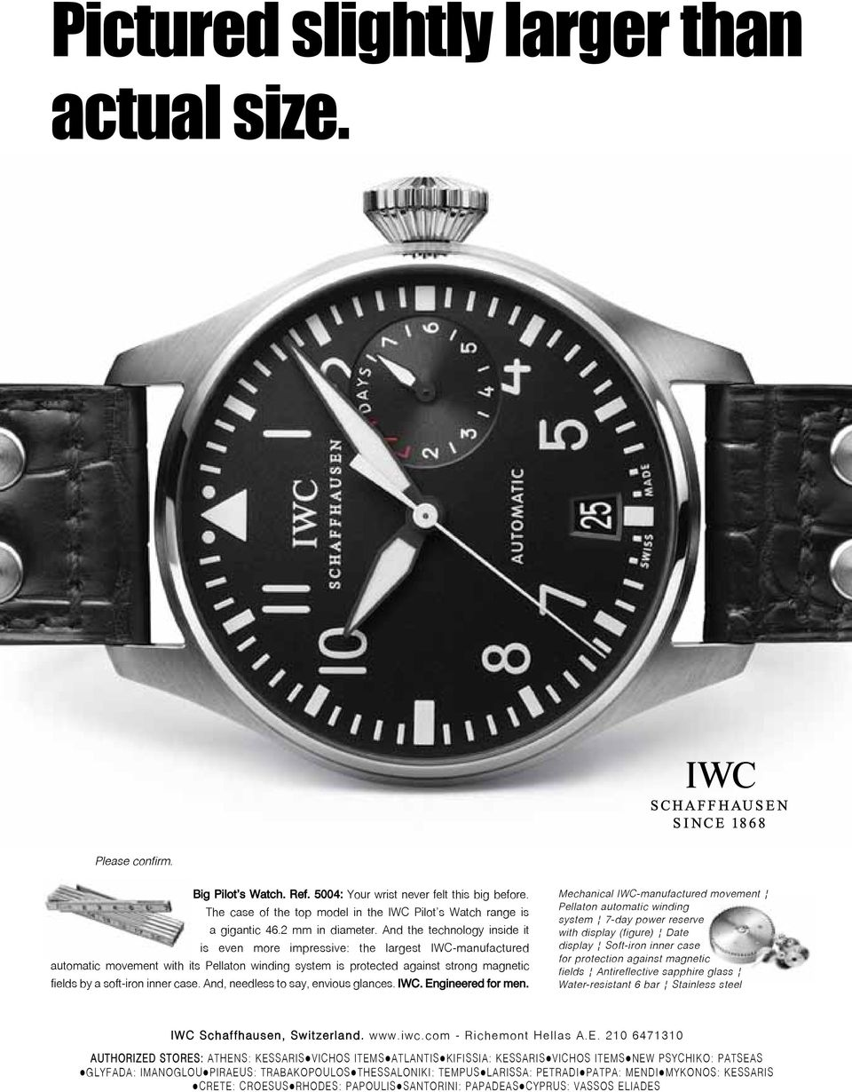 And the technology inside it is even more impressive: the largest IWC-manufactured automatic movement with its Pellaton winding system is protected against strong magnetic fields by a soft-iron inner