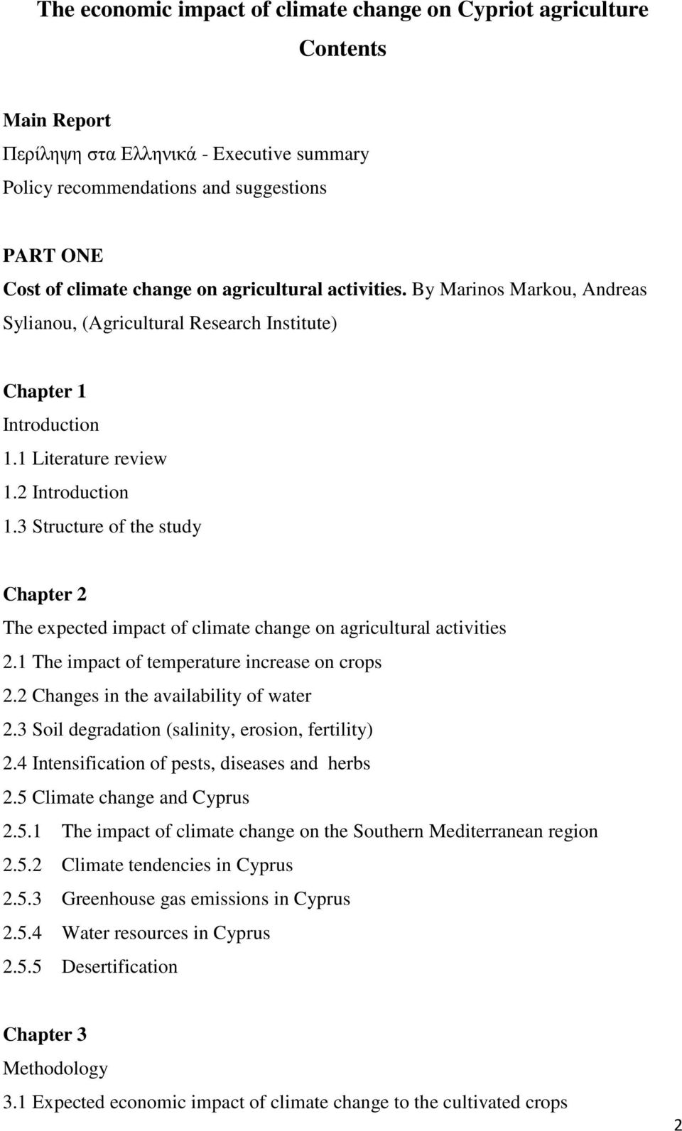 3 Structure of the study Chapter 2 The expected impact of climate change on agricultural activities 2.1 The impact of temperature increase on crops 2.2 Changes in the availability of water 2.