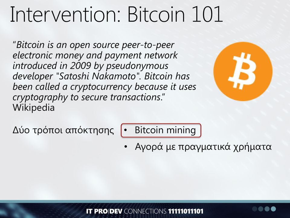 Bitcoin has been called a cryptocurrency because it uses cryptography to secure