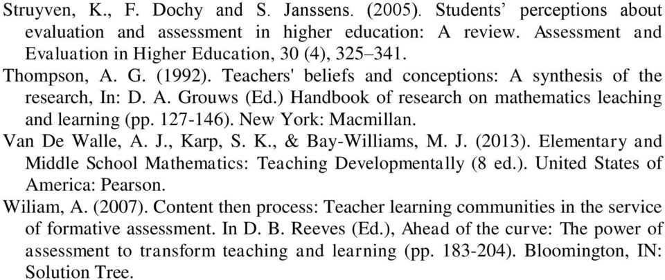 New York: Macmillan. Van De Walle, A. J., Karp, S. K., & Bay-Williams, M. J. (2013). Elementary and Middle School Mathematics: Teaching Developmentally (8 ed.). United States of America: Pearson.