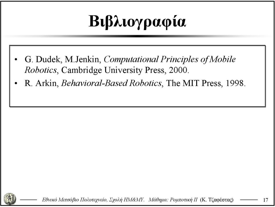 Robotics, Cambridge University Press, 2000.