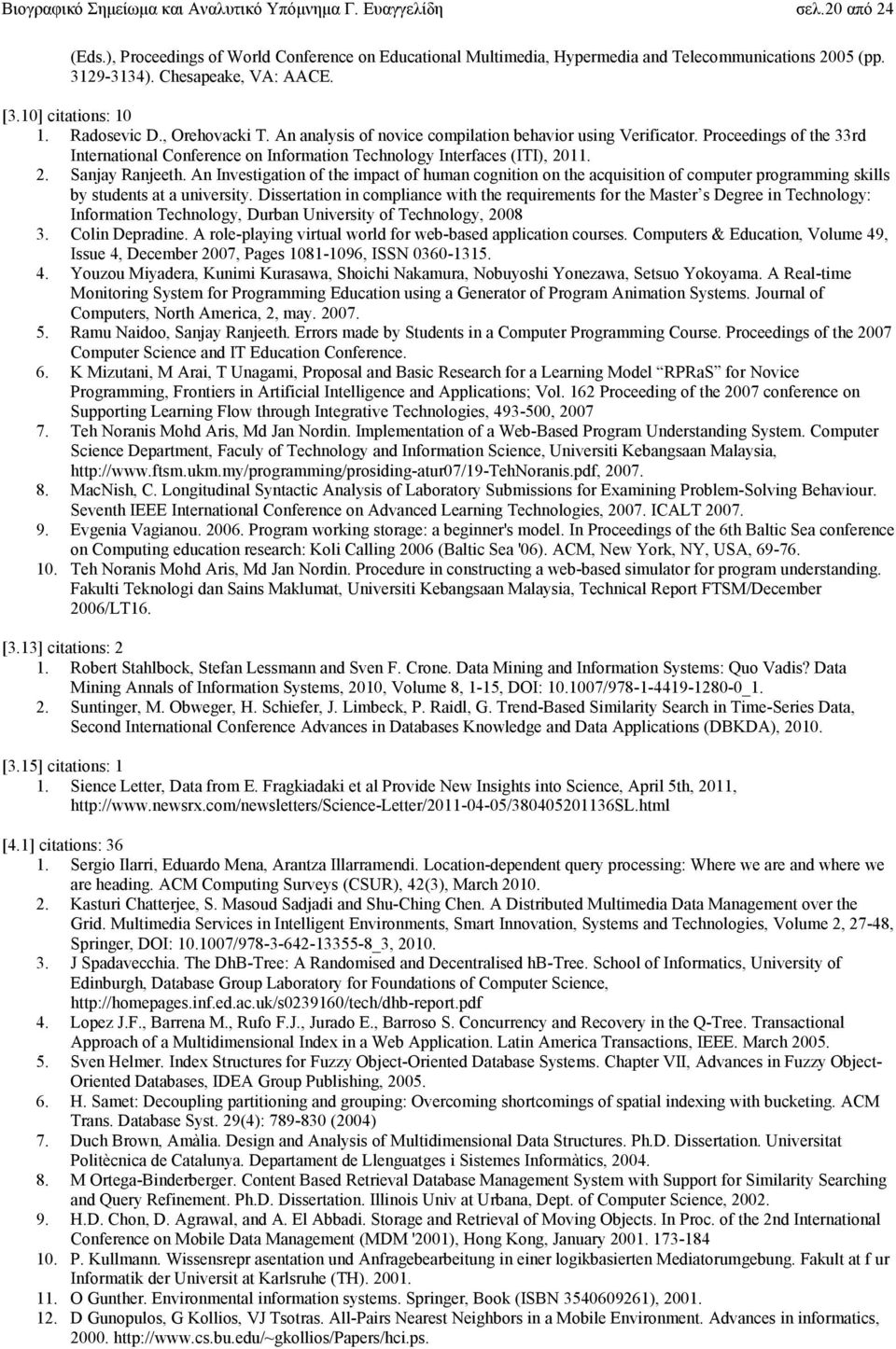 Proceedings of the 33rd International Conference on Information Technology Interfaces (ITI), 2011. 2. Sanjay Ranjeeth.