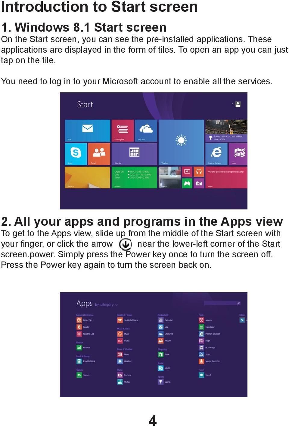 You need to log in to your Microsoft account to enable all the services. 2.