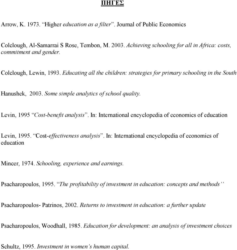 In: International encyclopedia of economics of education Levin, 1995. Cost-effectiveness analysis. In: International encyclopedia of economics of education Mincer, 1974.