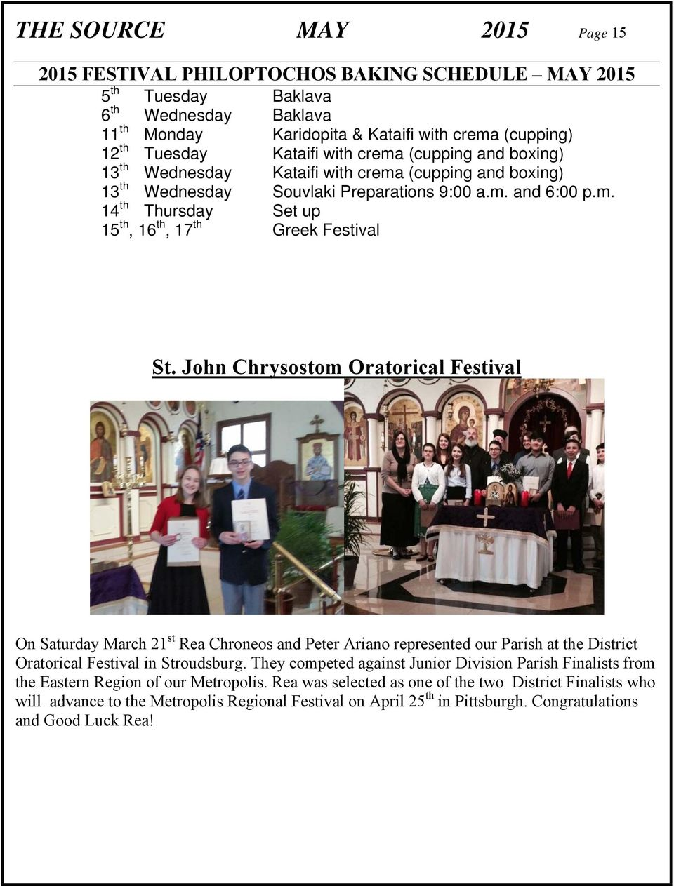 John Chrysostom Oratorical Festival On Saturday March 21 st Rea Chroneos and Peter Ariano represented our Parish at the District Oratorical Festival in Stroudsburg.