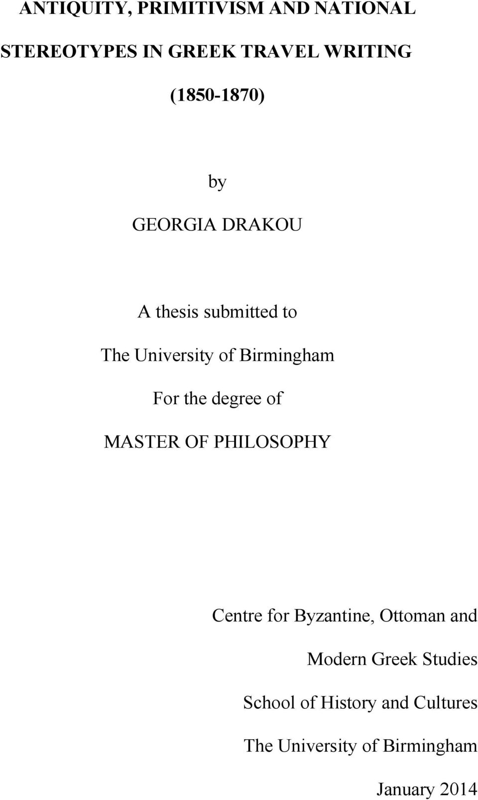 Birmingham For the degree of MASTER OF PHILOSOPHY Centre for Byzantine, Ottoman