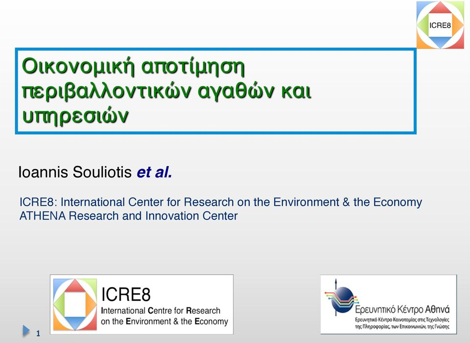ICRE8: International Center for Research on the