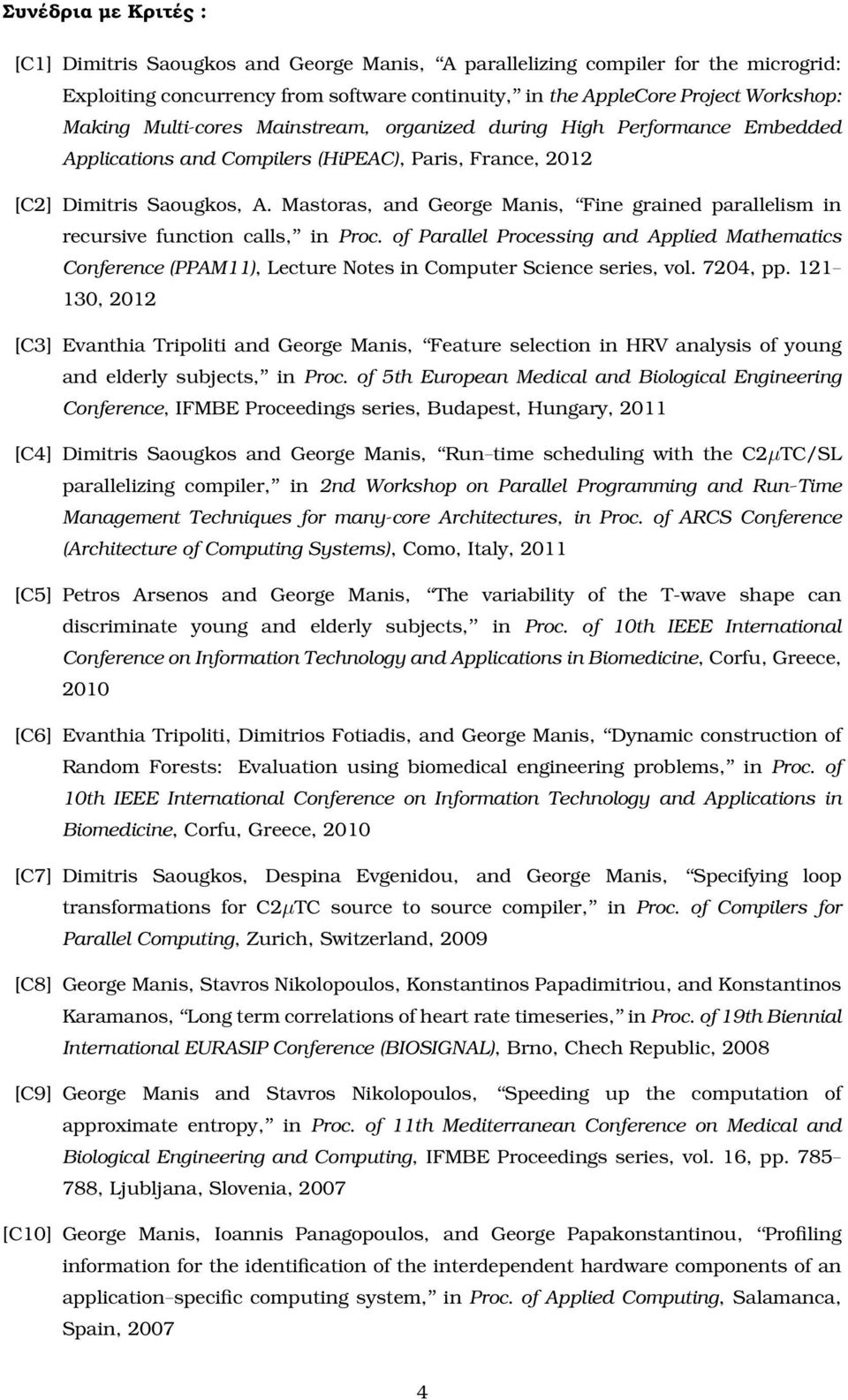 Mastoras, and George Manis, Fine grained parallelism in recursive function calls, in Proc.