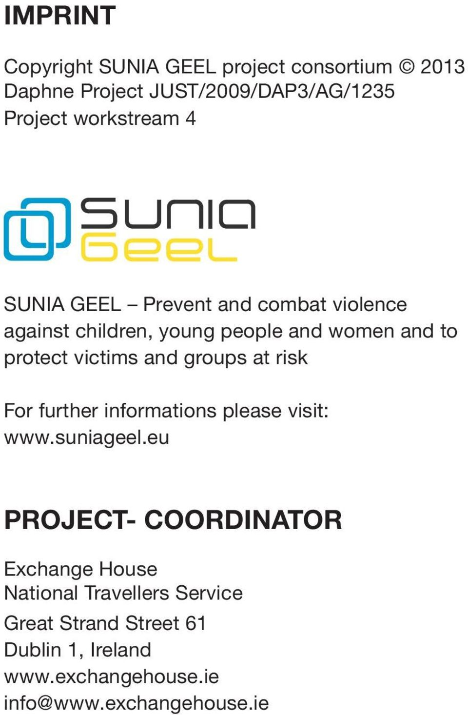 groups at risk For further informations please visit: www.suniageel.