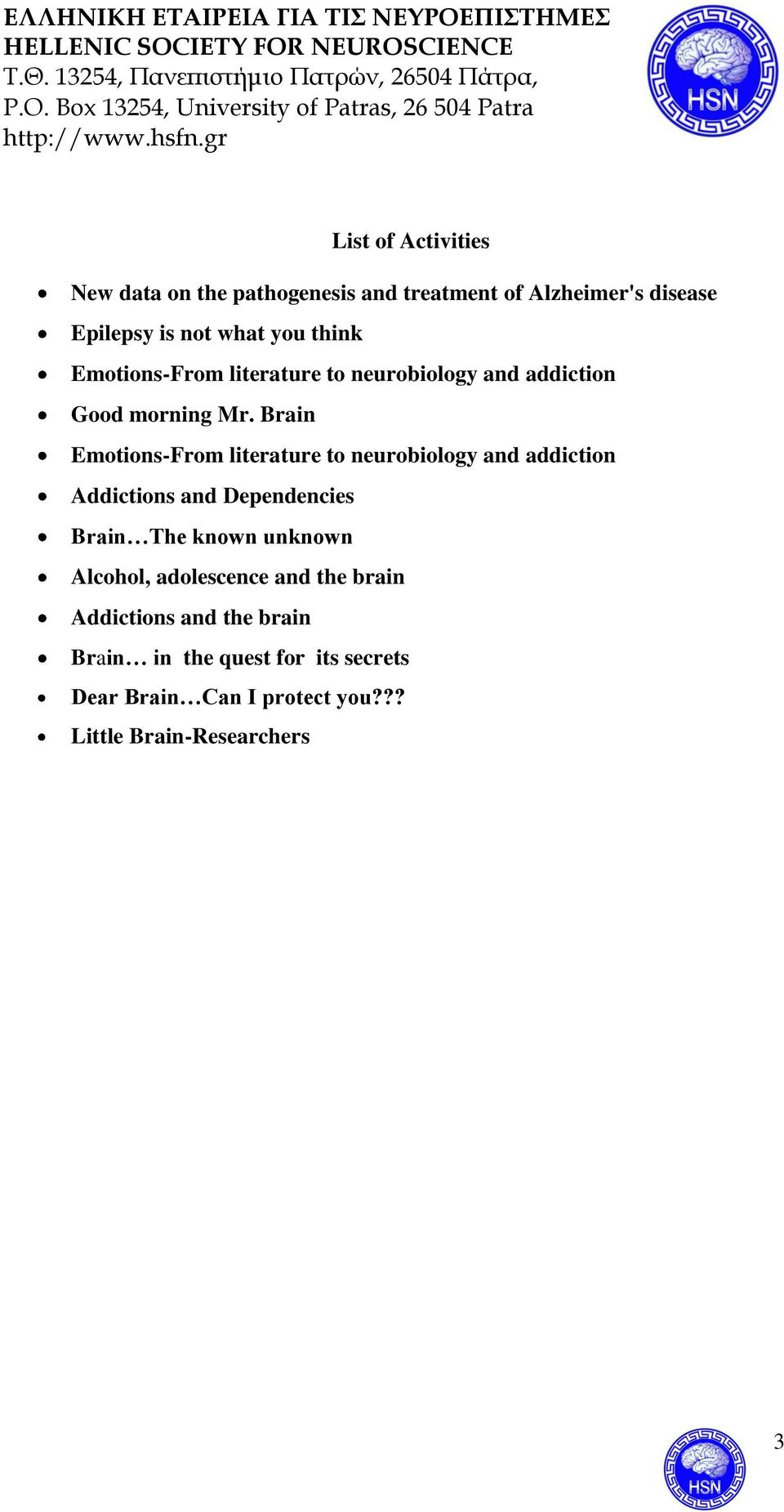 Brain Emotions-From literature to neurobiology and addiction Addictions and Dependencies Brain The known unknown