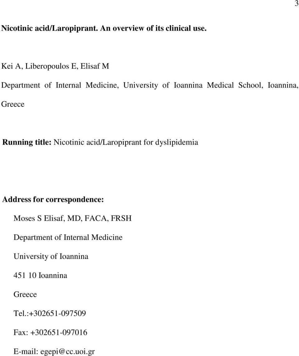 Ioannina, Greece Running title: Nicotinic acid/laropiprant for dyslipidemia Address for correspondence: Moses