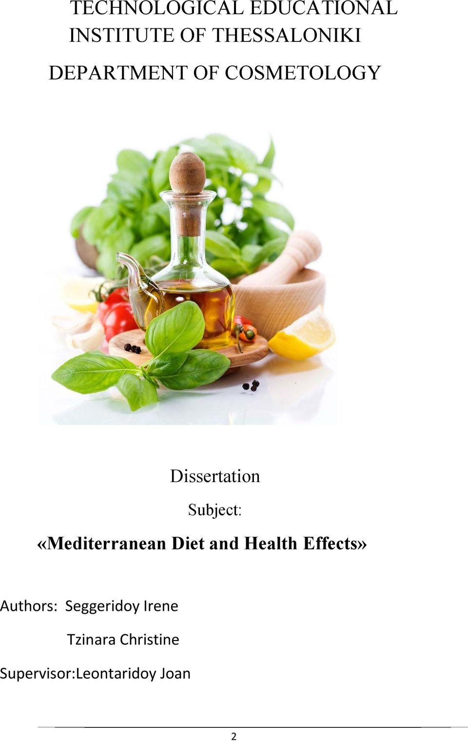 «Mediterranean Diet and Health Effects» Authors: