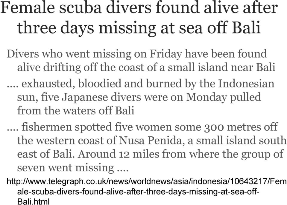 fishermen spotted five women some 300 metres off the western coast of Nusa Penida, a small island south east of Bali.