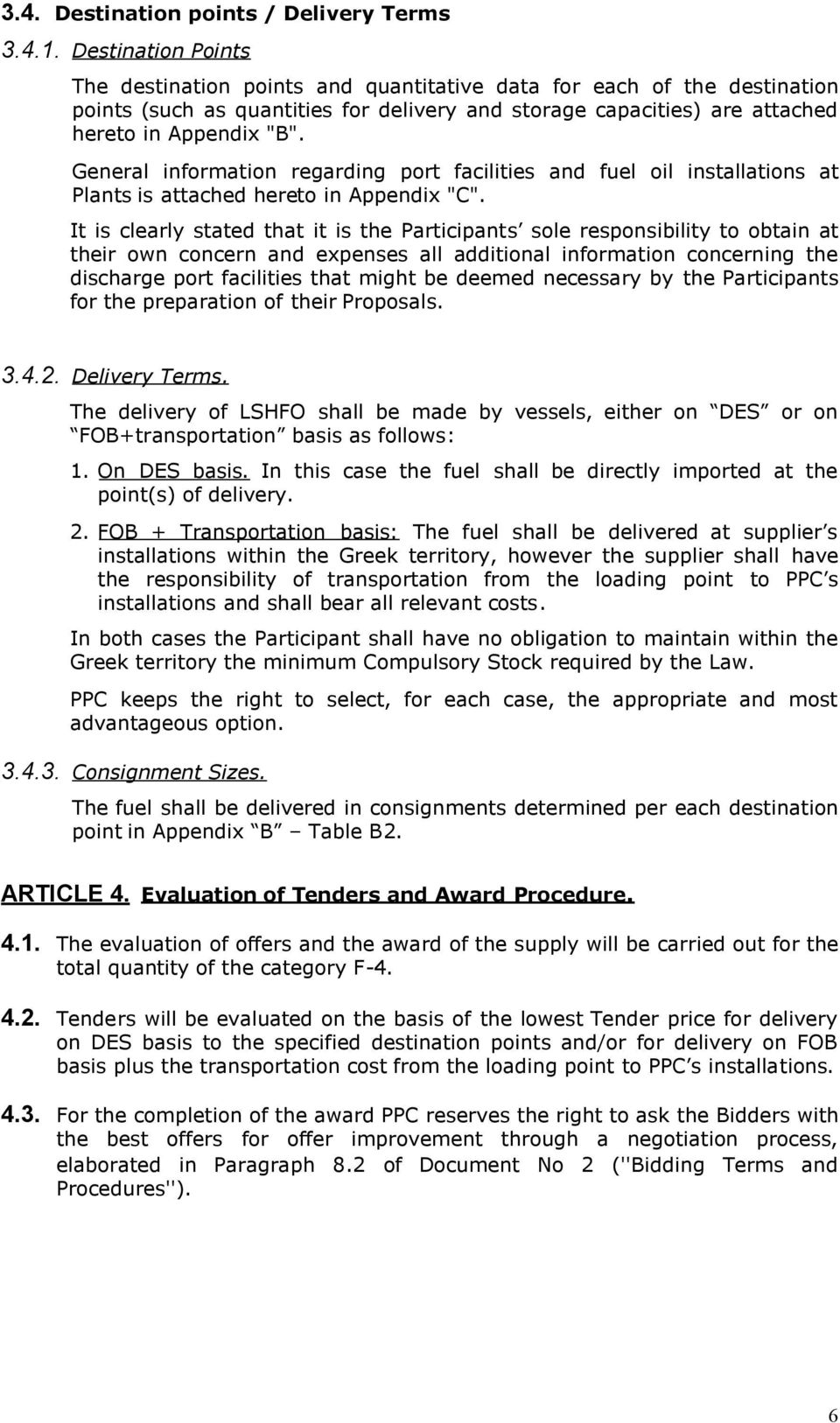"General information regarding port facilities and fuel oil installations at Plants is attached hereto in Appendix ""C""."