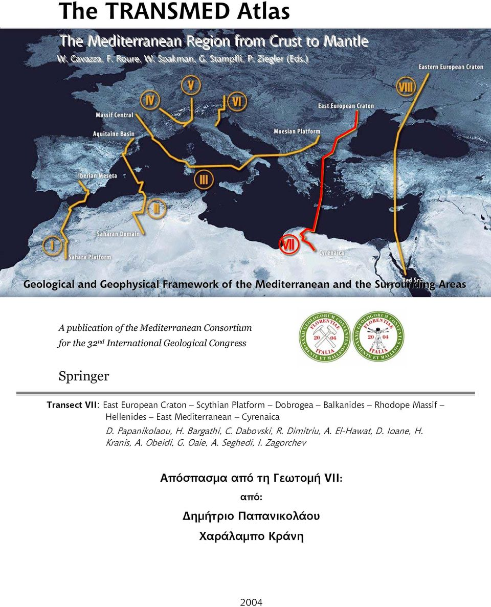.)) VII Geological and Geophysical Framework of the Mediterranean and the Surrounding Areas A publication of the Mediterranean Consortium for the 32 nd International Geological