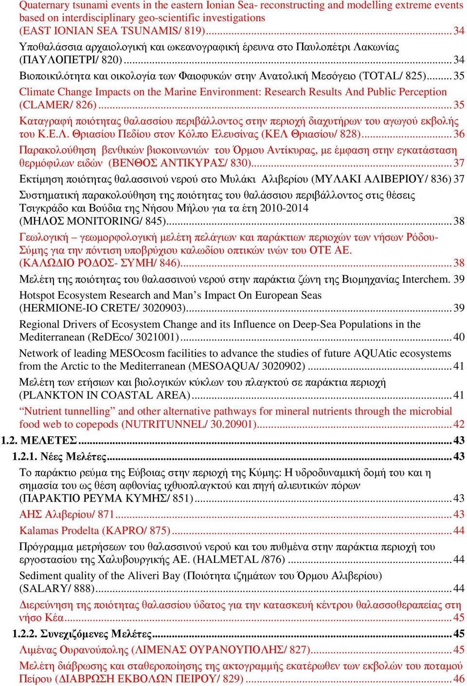 .. 35 Climate Change Impacts on the Marine Environment: Research Results And Public Perception (CLAMER/ 826).