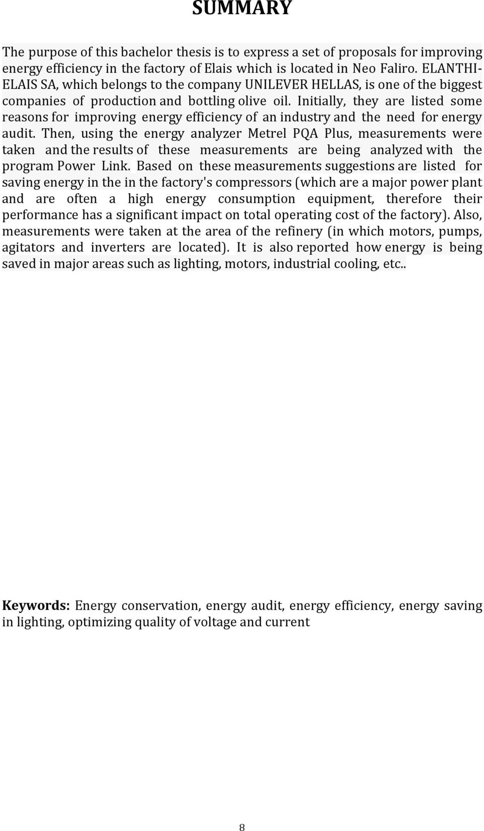 Initially, they are listed some reasons for improving energy efficiency of an industry and the need for energy audit.