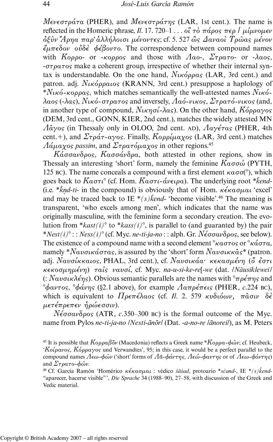 The correspondence between compound names with Κορρο- or -κορρος and those with Λαο-, Στρατο- or -λαος, -στρατος make a coherent group, irrespective of whether their internal syntax is understandable.