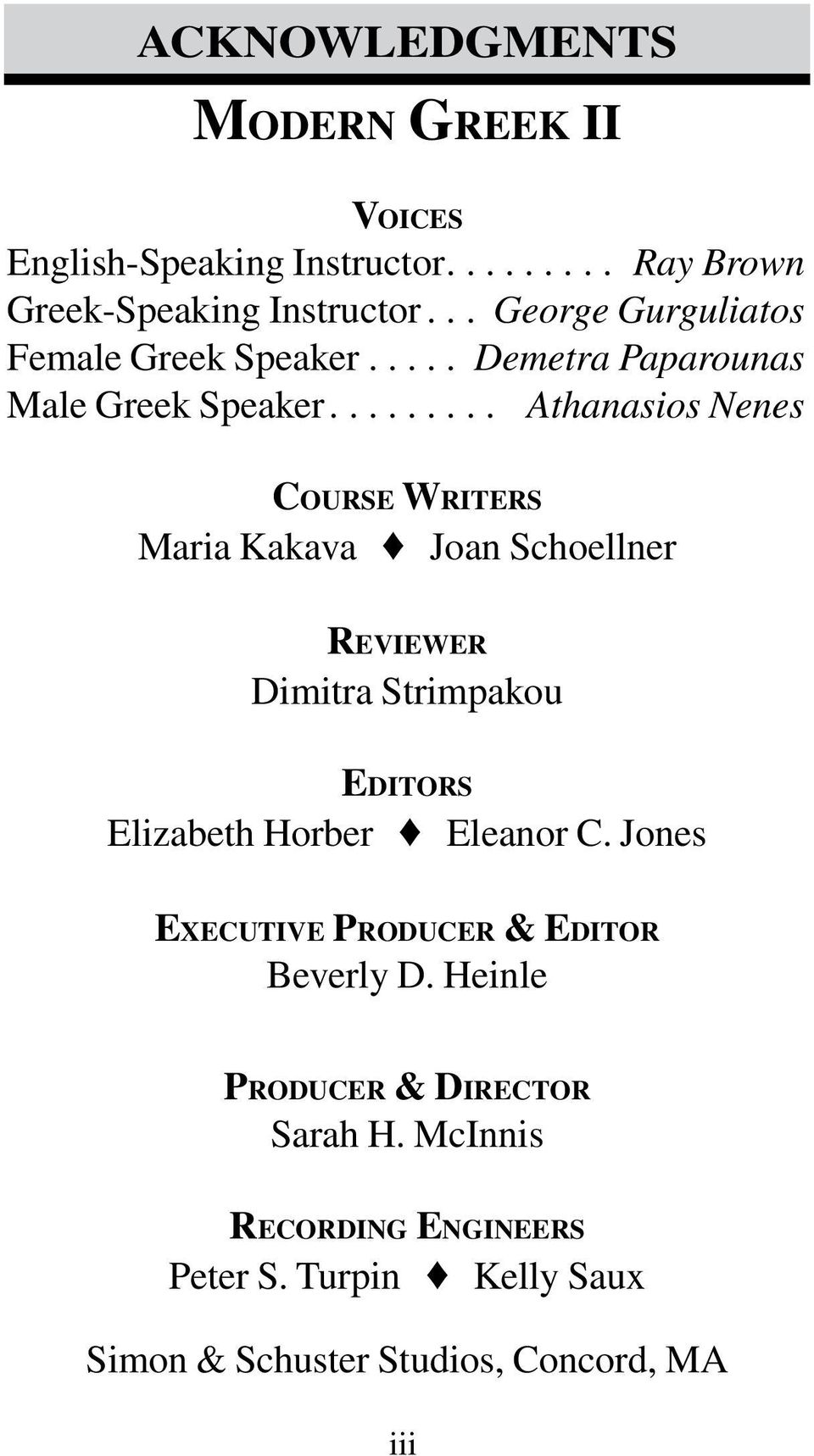 ........ Athanasios Nenes Course Writers Maria Kakava Joan Schoellner Reviewer Dimitra Strimpakou Editors Elizabeth Horber Eleanor C.