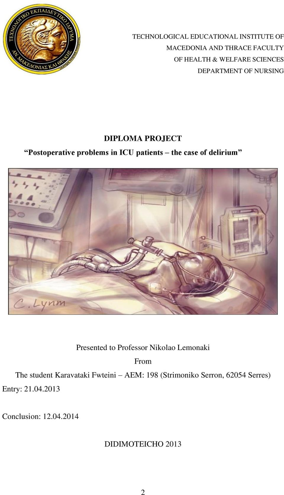 case of delirium Presented to Professor Nikolao Lemonaki From The student Karavataki Fwteini