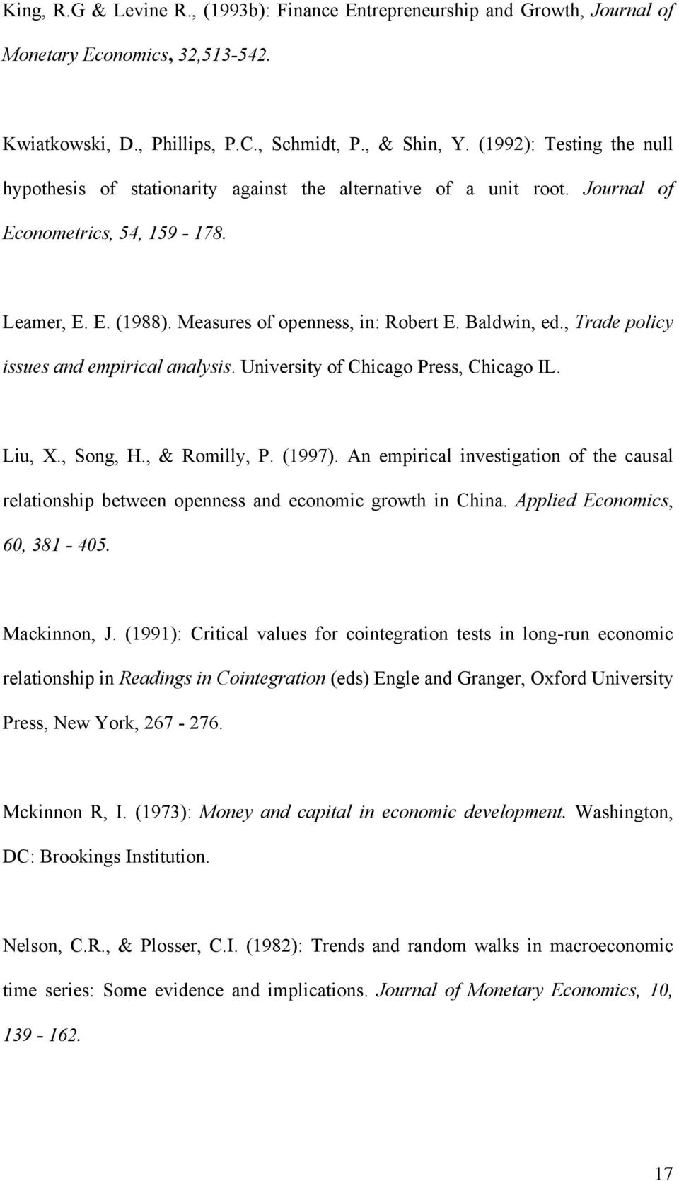 , Trade policy issues and empirical analysis. University of Chicago Press, Chicago IL. Liu, X., Song, H., & Romilly, P. (1997).