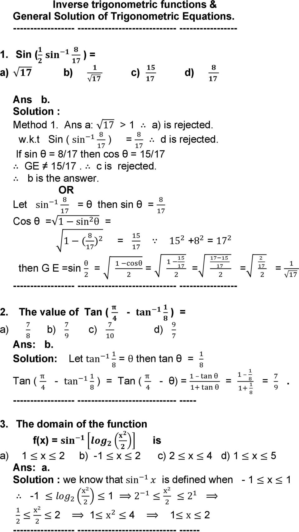 OR Let sin = θ then sin θ = Cos θ = 1 sin θ = 1 = 15 +8 = 17 then G E =sin = = = = = 2. The value of Tan ( - ) = a) b) c) d) Ans: b.