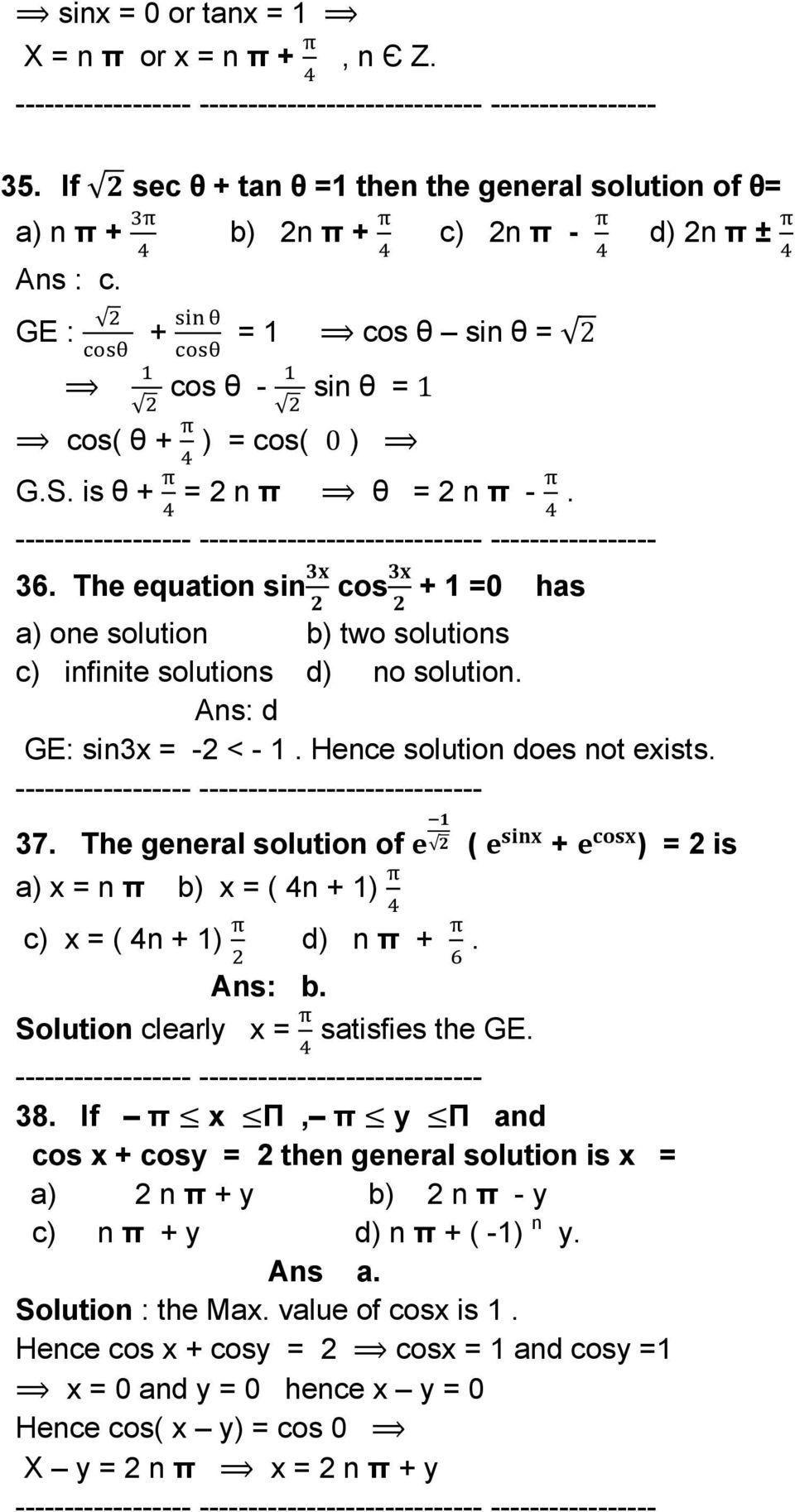 Ans: d GE: sin3x = -2 < - 1. Hence solution does not exists. ------------------ ----------------------------- 37.