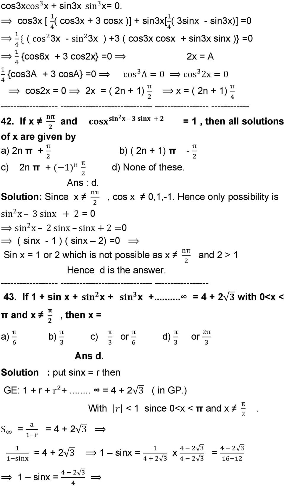 1) x = ( 2n + 1) 42. If x and = 1, then all solutions of x are given by a) 2n π + b) ( 2n + 1) π - c) 2n π + 1 d) None of these. Ans : d. Solution: Since x, cos x 0,1,-1.