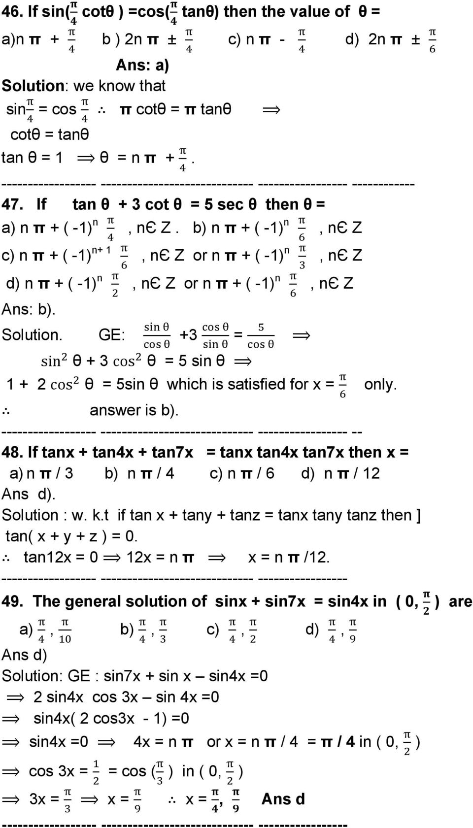 GE: +3 sin θ + 3 cos θ = 5 sin θ 1 + 2 cos θ = 5sin θ which is satisfied for x = only. answer is b). -- 48.